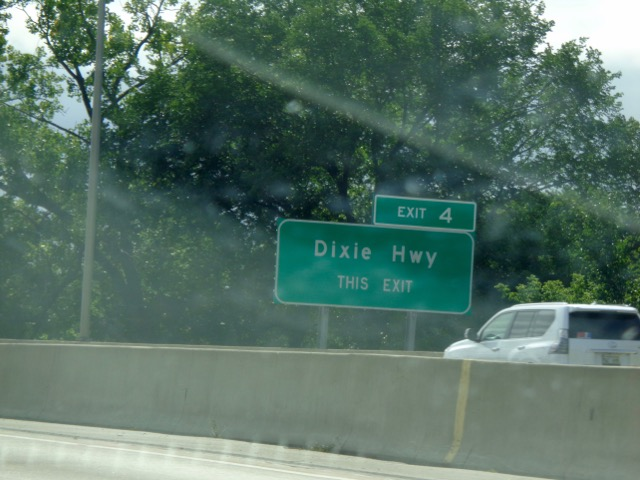 We drove passed a sign called Dixie highway. My dog is named Dixie!